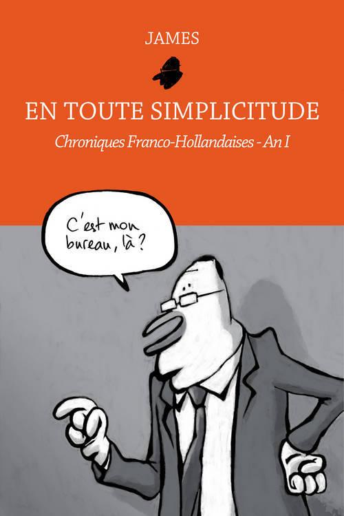 En toute simplicitude : Chroniques Franco-Hollandaise An I (0), bd chez 6 pieds sous terre de James