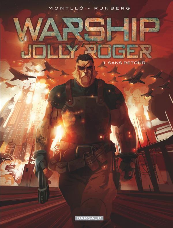 Warship Jolly Roger T1 : Sans retour (0), bd chez Dargaud de Runberg, Montllo