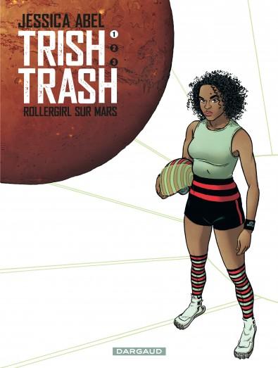 Trish Trash T1 : Rollergirl sur mars (0), bd chez Dargaud de Abel, Walter