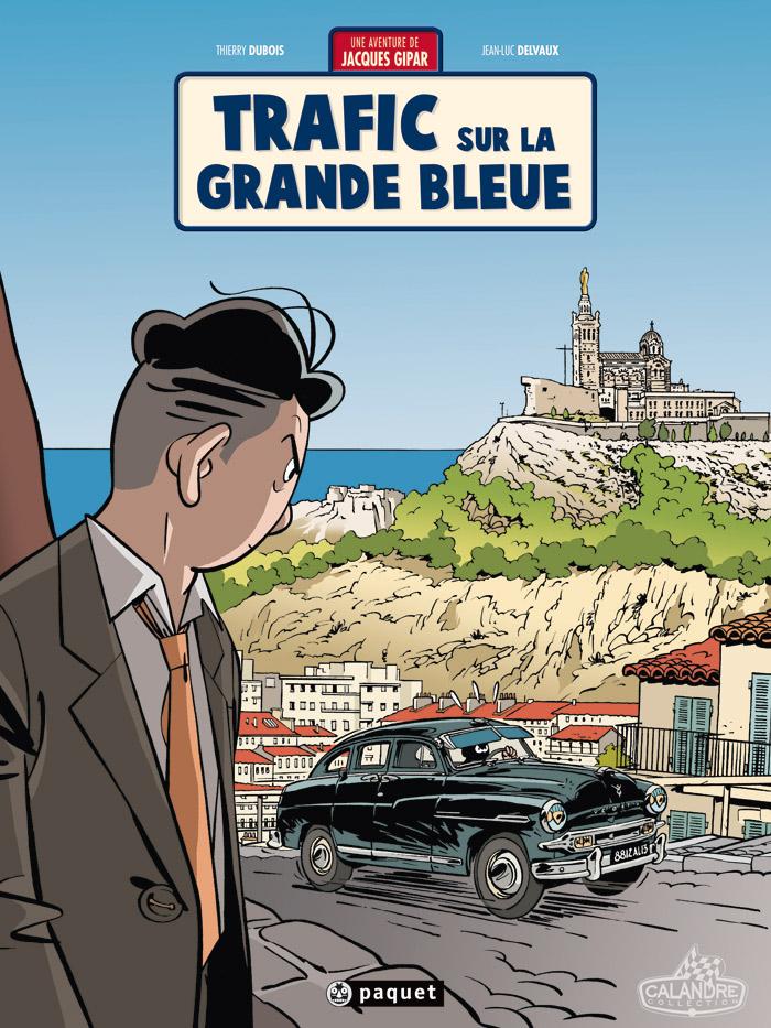 Une aventure de Jacques Gipar T5 : Trafic sur la grande bleue (0), bd chez Paquet de Dubois, Delvaux, Constant