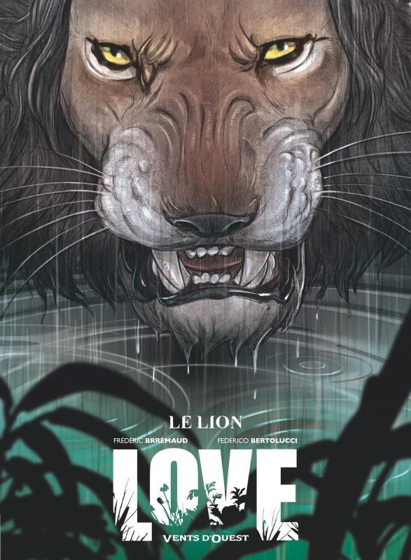 Love T3 : Le lion (0), bd chez Ankama de Brrémaud, Bertolucci