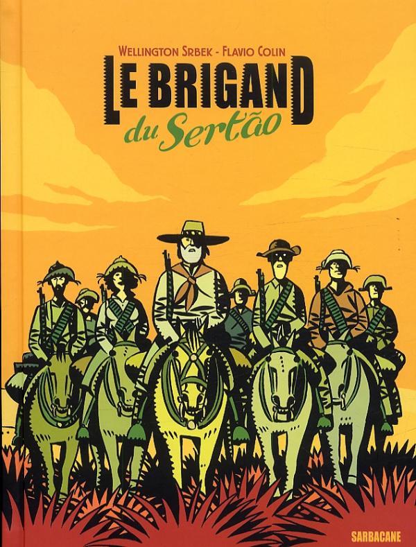 Le brigand du Sertão, bd chez Sarbacane de Srbek, Colin