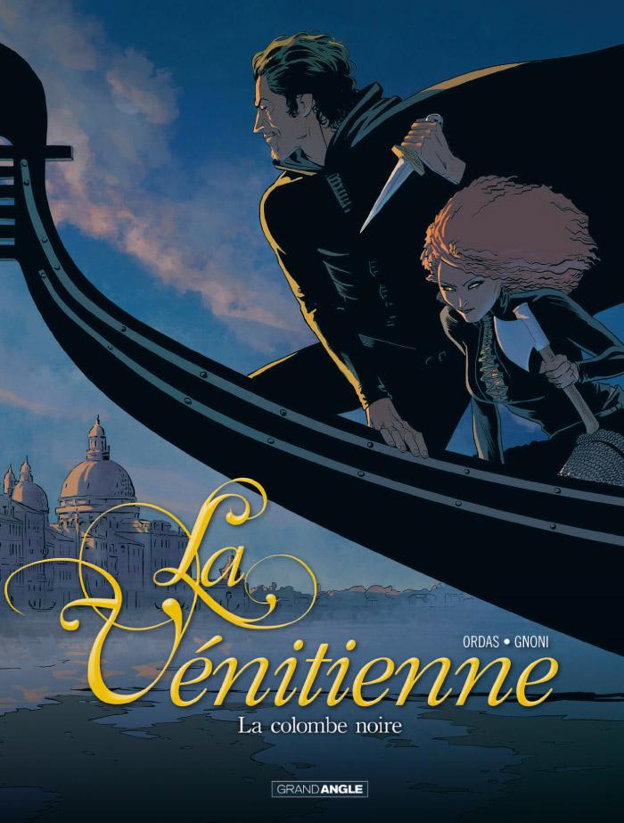 La Vénitienne T1 : La Colombe noire (0), bd chez Bamboo de Ordas, Gnoni, Bouët