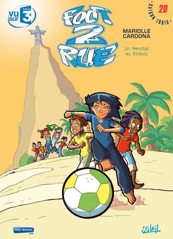 Foot 2 rue T20 : Un mondial au Brésil (0), bd chez Soleil de Mariolle, Cardona, Pilot, Lagrue