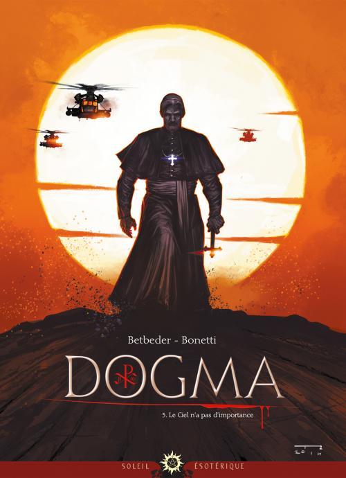 Dogma T3 : Le ciel n'a pas d'importance (0), bd chez Soleil de Betbeder, Bonetti, Vattani