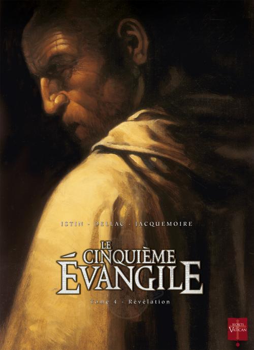 Le cinquième évangile T4 : Révélation (0), bd chez Soleil de Istin, Dellac, Jacquemoire