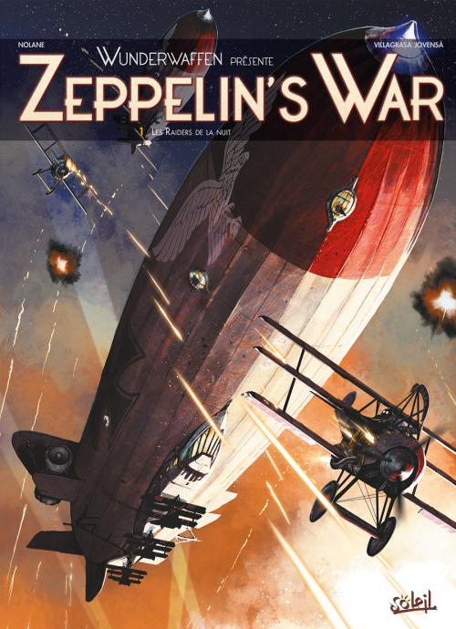 Zeppelin's war T1 : Les raiders de la nuit (0), bd chez Soleil de Richard D.Nolane, Jovensa