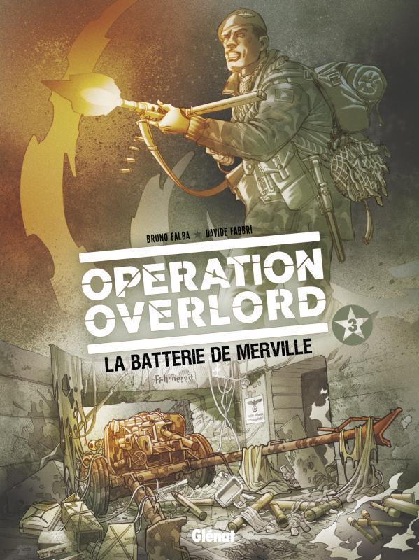 Opération Overlord T3 : La Batterie de Merville (0), bd chez Glénat de Falba, Fabbri, Neziti