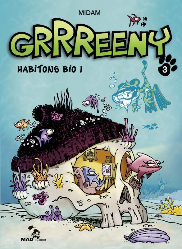 Grrreeny T3 : Habitons bio ! (0), bd chez Mad Fabrik de Midam