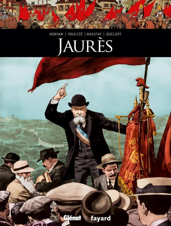 Jaurès, bd chez Glénat de Voulyzé, Morvan, Macutay, Walter