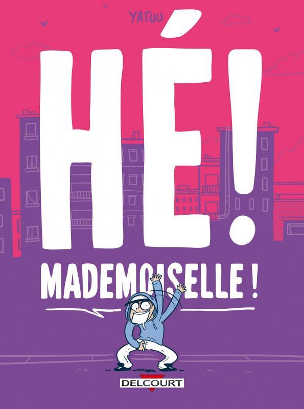 Hé ! Mademoiselle !, bd chez Delcourt de Yatuu