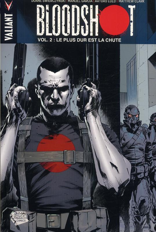 Bloodshot – édition librairie, T2 : Le plus dur est la chute (0), comics chez Panini Comics de Swierczynski, Clarke, Garcia, Lozzi, Sotomayor, Hannin, Baumann