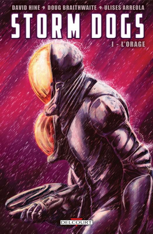 Storm Dogs T1 : L'orage (0), comics chez Delcourt de Hine, Braithwaite, Braithwaite, Arreola