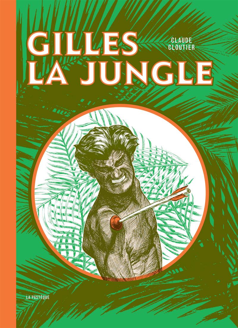Gilles la jungle, bd chez La pastèque de Cloutier