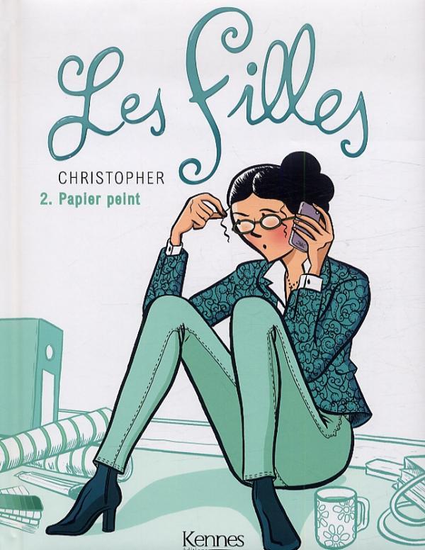 Les filles T2 : Papier peint (0), bd chez Kennes éditions de Christopher, de la Serna, de Susini, Feuillat