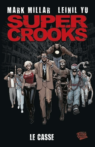 Super Crooks : Le casse (0), comics chez Panini Comics de Millar, Vigalondo, Yu, Gho, Alanguilan
