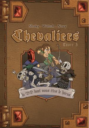 Chevaliers - La BD dont vous êtes le héros T3 : La cité ensevelie (0), bd chez Makaka éditions de Shuky, Waltch, Novy
