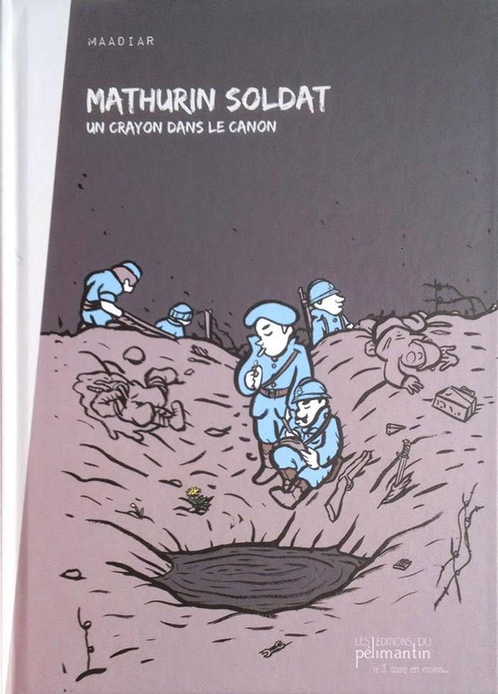 Mathurin soldat : Un crayon dans le canon (0), bd chez Les éditions du Pélimantin de Maadiar