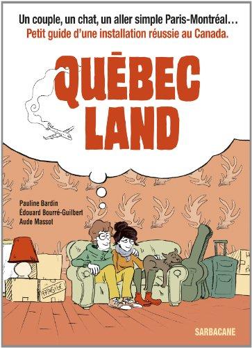 Québec Land, bd chez Sarbacane de Bourré-Guilbert, Bardin, Massot