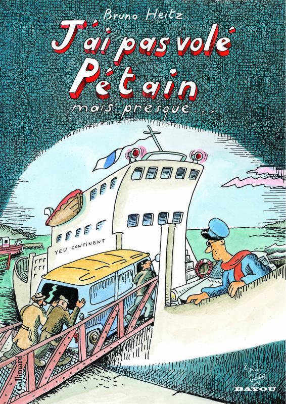 J'ai pas volé Pétain mais presque..., bd chez Gallimard de Heitz