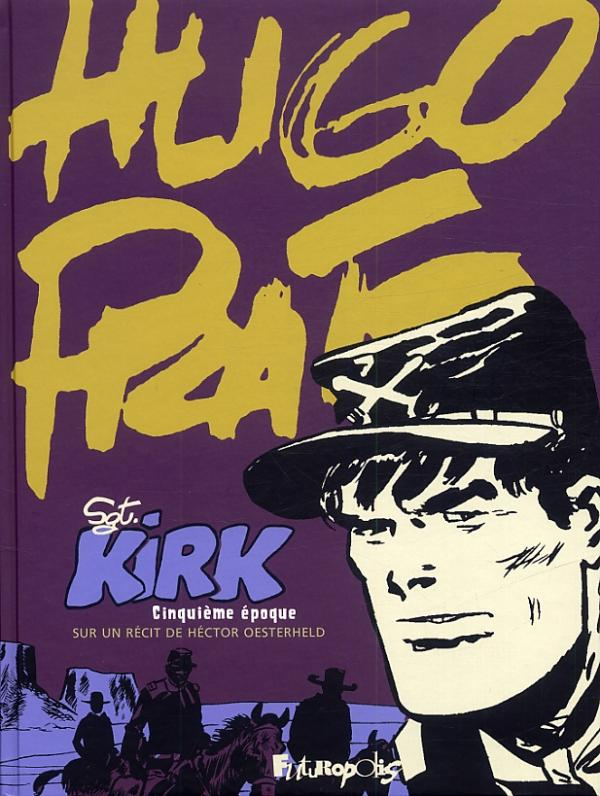 Sergent Kirk T5 : 5ième époque (0), bd chez Futuropolis de Pratt