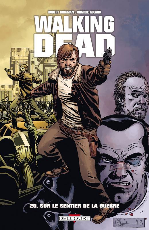 Walking Dead T20 : Sur le sentier de la guerre (0), comics chez Delcourt de Kirkman, Adlard, Gaudiano, Rathburn
