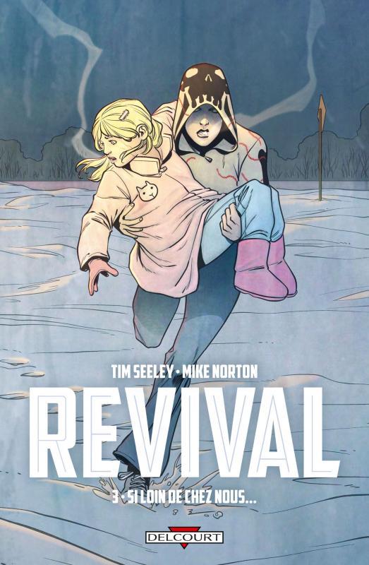 Revival T3 : Si loin de chez nous... (0), comics chez Delcourt de Seeley, Baltazar, Norton, Rauch, Englert
