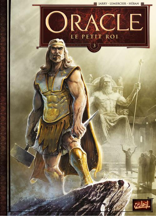 Oracle – cycle 1, T3 : Le petit roi (0), bd chez Soleil de Jarry, Gwendal, Héban