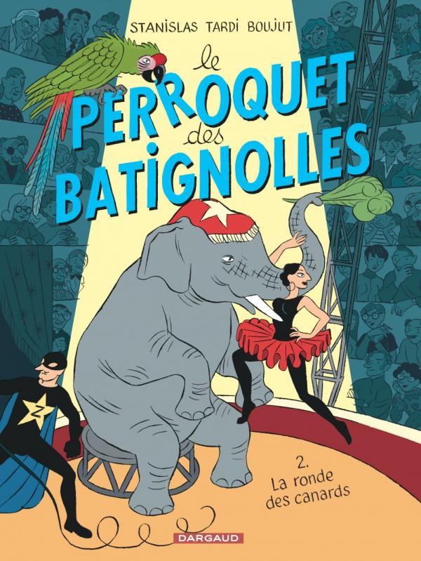 Le Perroquet des Batignolles T2 : La ronde des canards (0), bd chez Dargaud de Tardi, Stanislas