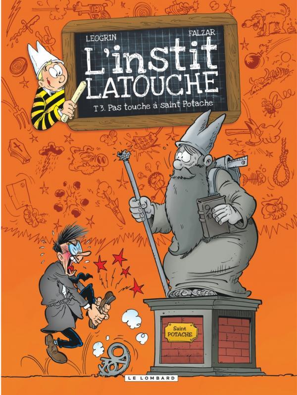 L'Instit La touche T3 : Pas touche à Saint Potache (0), bd chez Le Lombard de Falzar, Léogrin, Godi