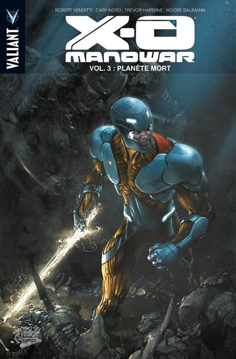 X-O Manowar (2012) – version librairie, T3 : Planète Mort (0), comics chez Panini Comics de Venditti, Nord, Hairsine, Baumann, Reber, Crain