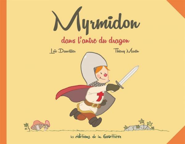 Myrmidon T3 : dans l'antre du dragon (0), bd chez Editions de la Gouttière de Dauvillier, Martin