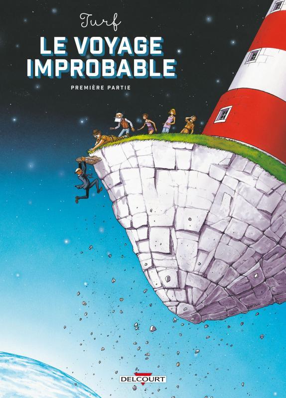 Le Voyage improbable T1, bd chez Delcourt de Turf