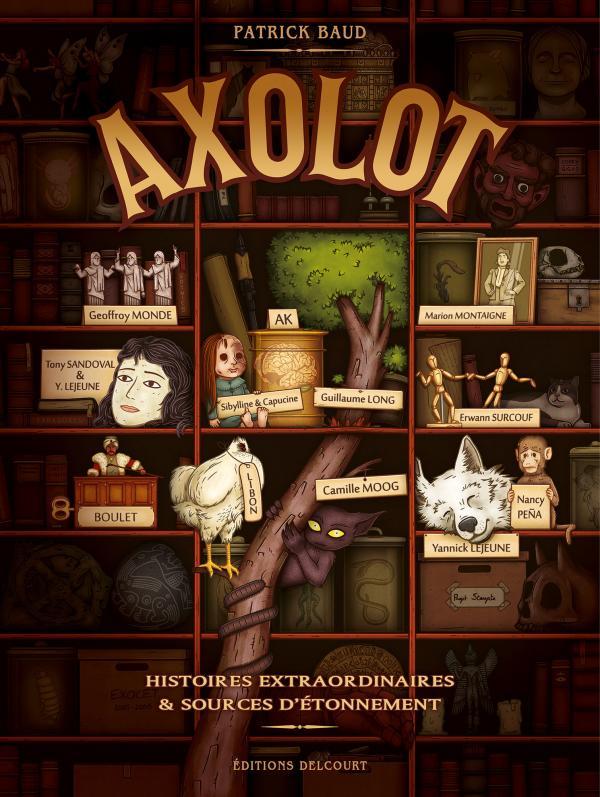 Axolot, bd chez Delcourt de Baud, Sandoval, Lejeune, Capucine, Peña, Ménielle, Boulet, Montaigne, Sibylline, Moog, Surcouf, Monde, Long, Libon