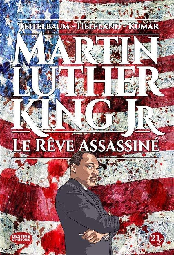 Martin Luther King Jr : Le rêve assassiné  (0), bd chez 21g de Teitelbaum, Helfand, Kumar, Sherawat, Sharma