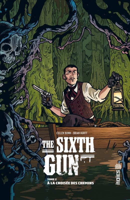 The Sixth Gun T2 : A la croisée des chemins (0), comics chez Urban Comics de Bunn, Hurtt, Crabtree