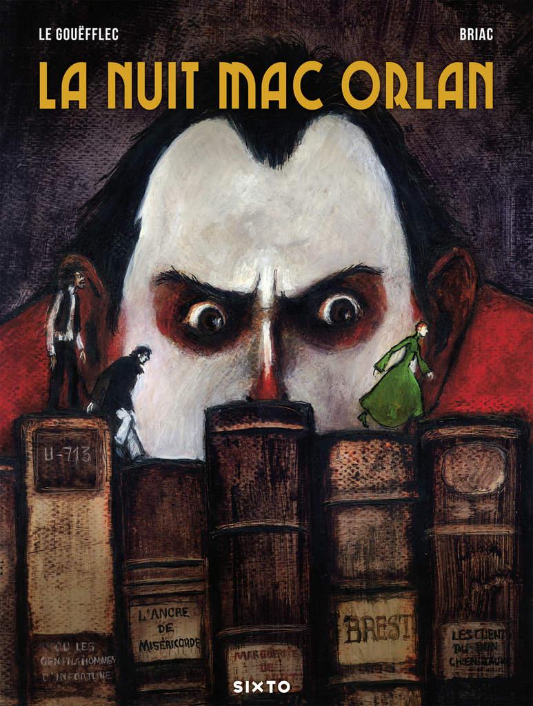 La Nuit Mac Orlan, bd chez Sixto de Le Gouëfflec, Briac