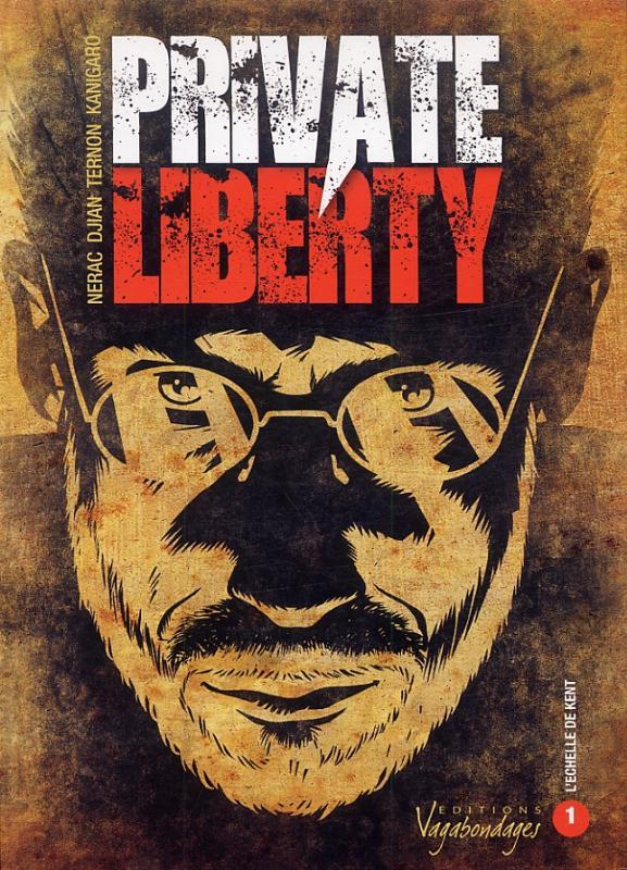 Private liberty T1 : L'échelle de Kent (0), bd chez Vagabondages de Nerac, Djian, Ternon, Kanigaro