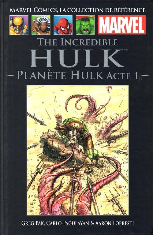 Marvel Comics, la collection de référence T18 : The Incredible Hulk - Planète Hulk Acte 1 (0), comics chez Hachette de Pak, Lopresti, Niño, Pagulayan, Rogers, Oeming, Sotomayor, Kindzierski, Martin, Ladrönn