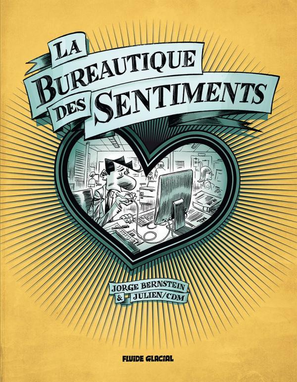 La Bureautique des sentiments, bd chez Fluide Glacial de Bernstein, Julien/CDM