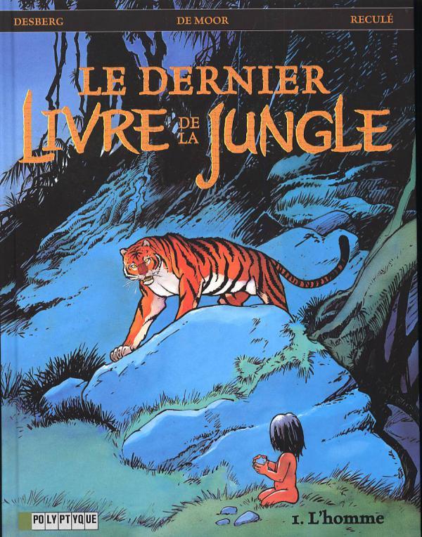 Le dernier livre de la jungle T1 : L'homme (0), bd chez Le Lombard de Desberg, de Moor, Reculé