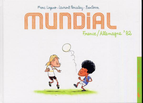 Mundial, France-Allemagne 82, bd chez Carabas de Percelay, BenGrrr, Lizano, James