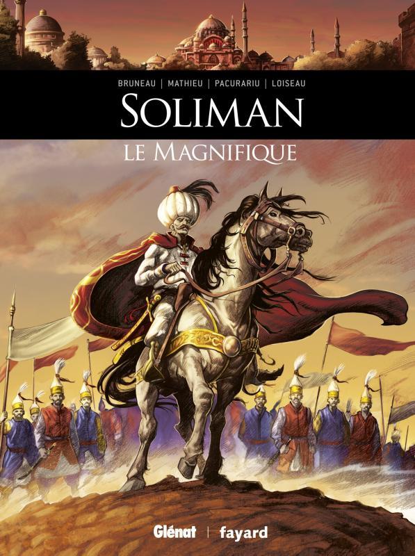 Soliman le magnifique, bd chez Glénat de Mathieu, Bruneau, Pacurariu, Meloni