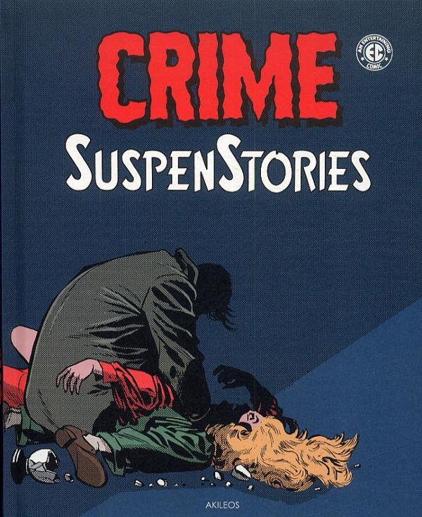 Crime SuspenStories T2, comics chez Akileos de Craig, Gaines, Feldstein, Davis, Peters, Williamson, Ingels, Roussos, Check, Kamen