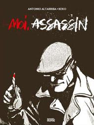 Moi, assassin, bd chez Denoël de Altarriba, Keko