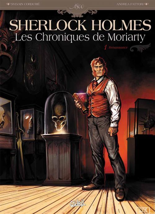 Sherlock Holmes – Les chroniques de Moriarty T1 : Renaissance (0), bd chez Soleil de Cordurié, Fattori, Gonzalbo, Toulhoat