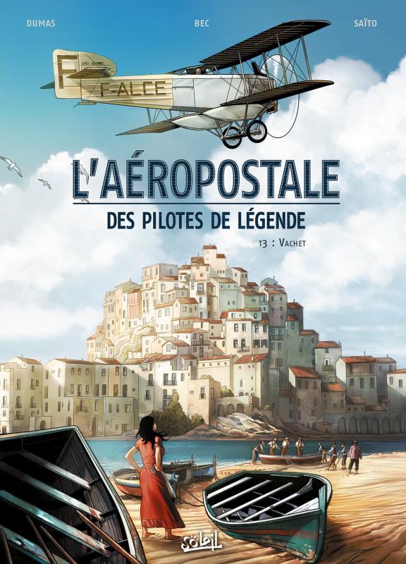 L'Aéropostale T3 : Vachet (0), bd chez Soleil de Bec, Dumas, Saito