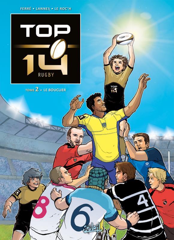 Top 14 T2 : Le bouclier (0), bd chez Soleil de Ferré, Le Roc'h, Lannes, Lagrue