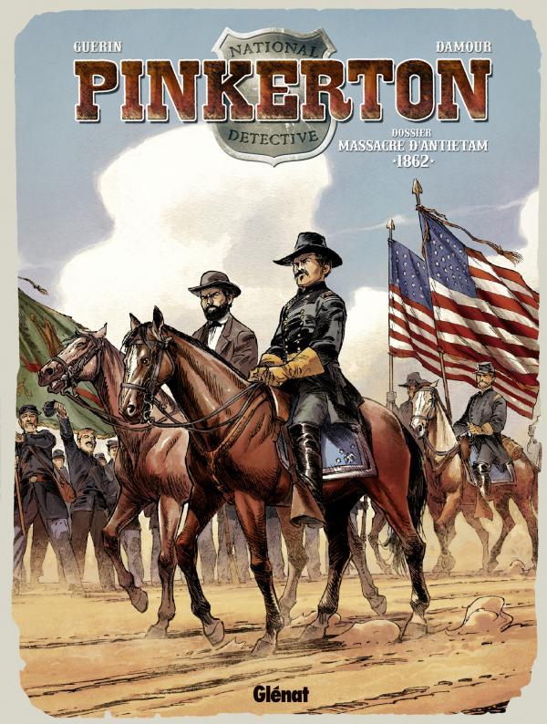 Pinkerton T3 : Dossier Massacre d'Antietam - 1862 (0), bd chez Glénat de Guérin, Damour, Studio gotem, Francescutto, Gérard