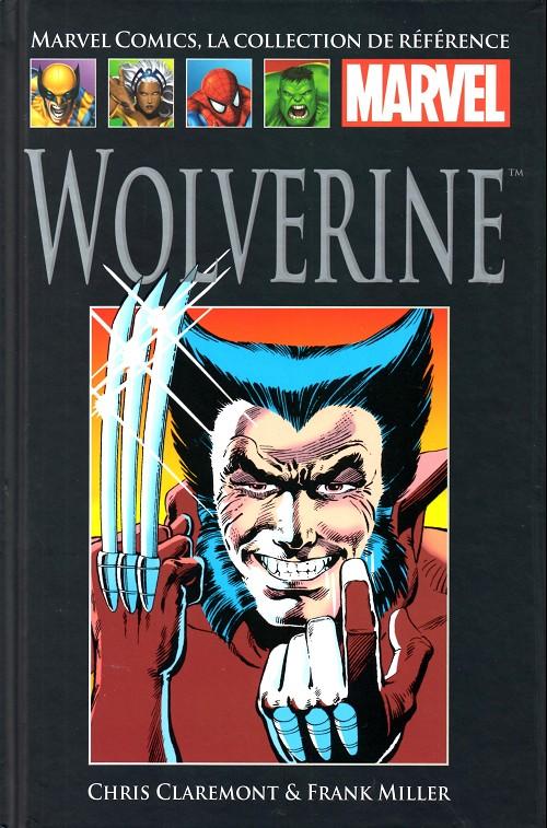Marvel Comics, la collection de référence T5 : Wolverine (0), comics chez Hachette de Claremont, Smith, Miller, Wein